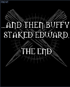 And Then Buffy Staked Edward Tee Shirt