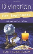 Divination for Beginners: Reading the Past, Present & Future
